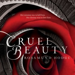 REVIEW: Cruel Beauty by Rosamund Hodge