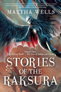 US Print cover for STORIES OF THE RAKSURA: VOLUME ONE by Martha Wells