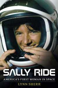 Cover of Sally Ride: America's First Woman in Space by Lynn Sherr