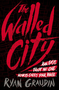 Cover for THE WALLED CITY by Ryan Graudin book review on Girls in Capes