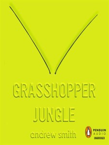 Penguin Audio edition of GRASSHOPPER JUNGLE by Andrew Smith