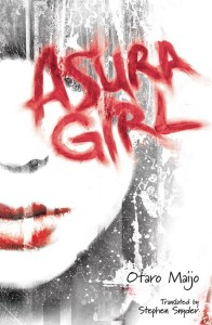 Cover for ASURA GIRL by Otaro Maijo (US edition by Viz Media Haikasoru)