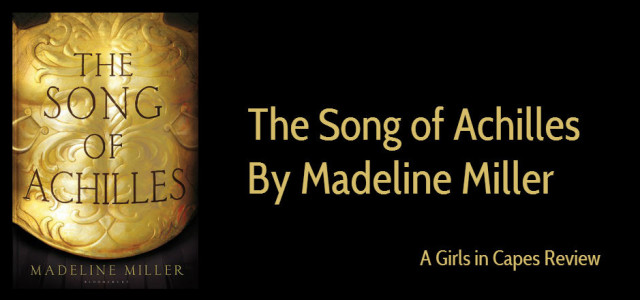 REVIEW: The Song of Achilles by Madeline Miller