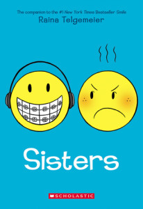 Cover of SISTERS by Raina Telgemeier published by Scholastic