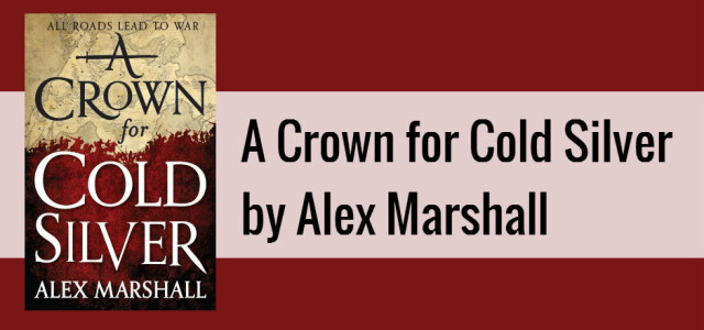 REVIEW: A Crown for Cold Silver by Alex Marshall