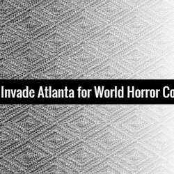 Ghosts and Ghoulies Invade Atlanta for World Horror Con 2015