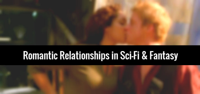 Star-Cross'd Lovers: Romantic Relationships in Sci-Fi & Fantasy