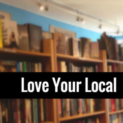 Love Your Local Indie: An Appreciation of Indie Bookstores