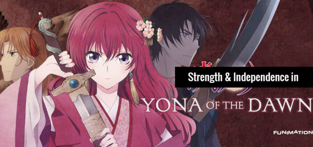 Strength and Independence in Yona of the Dawn