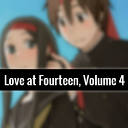 REVIEW: Love at Fourteen, Vol. 4