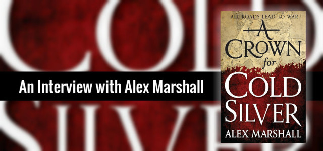 An Interview with Alex Marshall, author of A CROWN FOR COLD SILVER