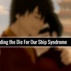 How to Avoid the Die For Our Ship Syndrome