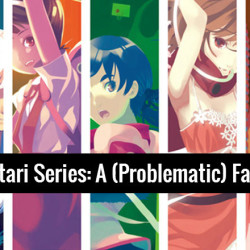 The Monogatari Series: A (Problematic) Favorite Anime