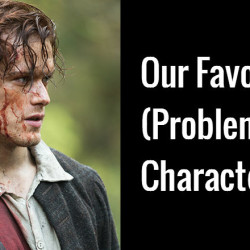 Our Favorite (Problematic) Characters