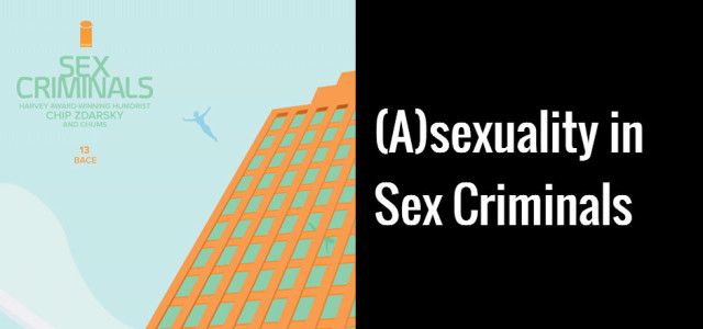 (A)sexuality in Sex Criminals