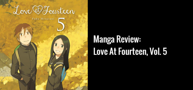 REVIEW: Love at Fourteen, Vol. 5