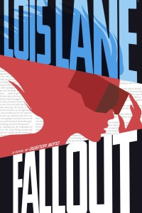 Lois Lane Fallout Gwenda Bond trade paperback cover US edition Switch Press