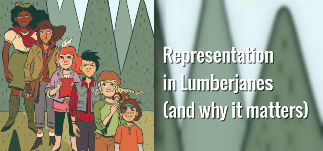 Representation to the Max: Representation in Lumberjanes, and Why it Matters