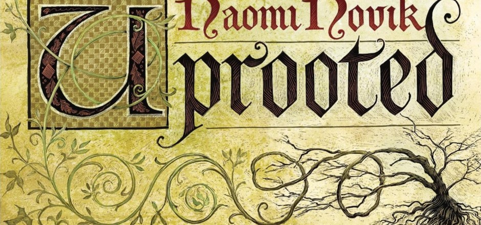 Book Club: UPROOTED by Naomi Novik
