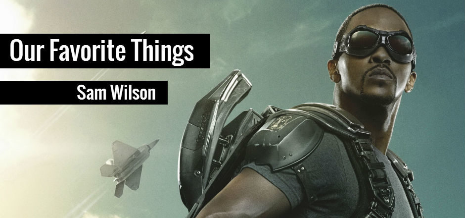 Our Favorite Things: SAM WILSON, The Real MVP of the MCU