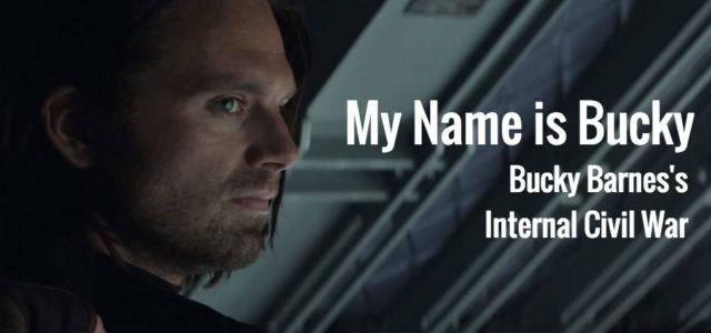 """My Name Is Bucky"": Bucky Barnes's Internal Civil War"