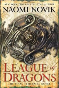 League of Dragons Temeraire #9 by Naomi Novik June 2016 Del Ray