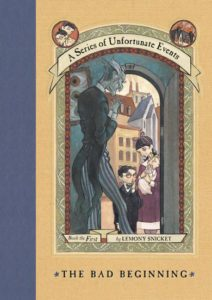 A Series of Unfortunate Events Book 1 The Bad Beginning by Lemony Snicket Daniel Handler