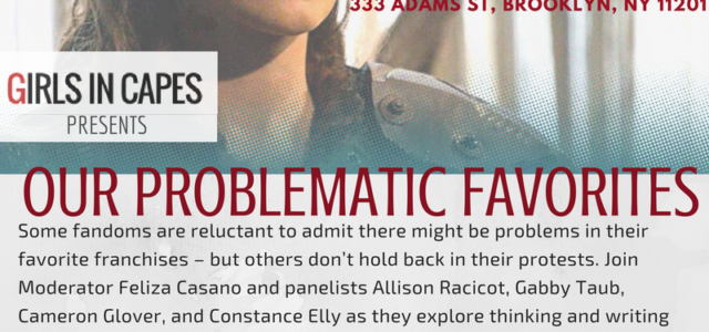 "Join us for ""Our Problematic Favorites"" at Flame Con 2016!"