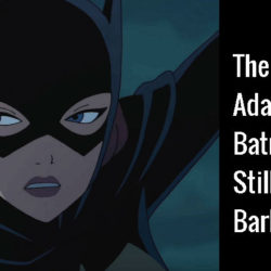 The Killing Trope: Adapting this Batman Classic Still Fails Barbara Gordon