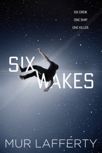 Six Wakes Mur Lafferty Orbit Books US cover