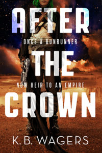 After the Crown K B Wagers book cover Orbit Books Indranan War 2