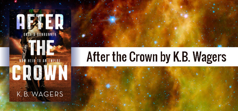 REVIEW: After the Crown by K.B. Wagers