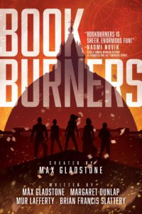 Bookburners Saga Press print edition Max Gladstone Margaret Dunlap Mur Lafferty Brian Francis Slattery