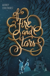Of Fire and Stars Audrey Coulthurst young adult princesses