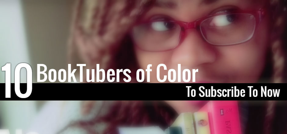 10 BookTubers of Color to Subscribe to Now
