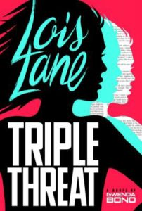 Lois Lane Triple Threat US hardcover cover Gwenda Bond Switch Press