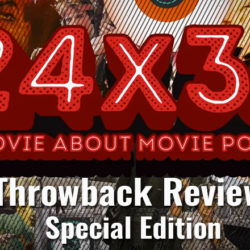Throwback Review: Special Edition – 24X36: A Movie About Movie Posters