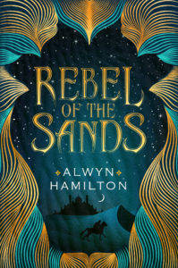 Rebel of the Sands Alwyn Hamilton US hardcover