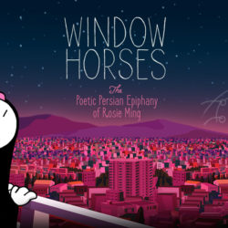 Window Horses: The Beautiful Story About Persian Poetry We've All Been Waiting For