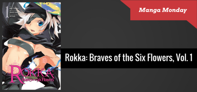 REVIEW: Rokka: Braves of the Six Flowers Vol. 1