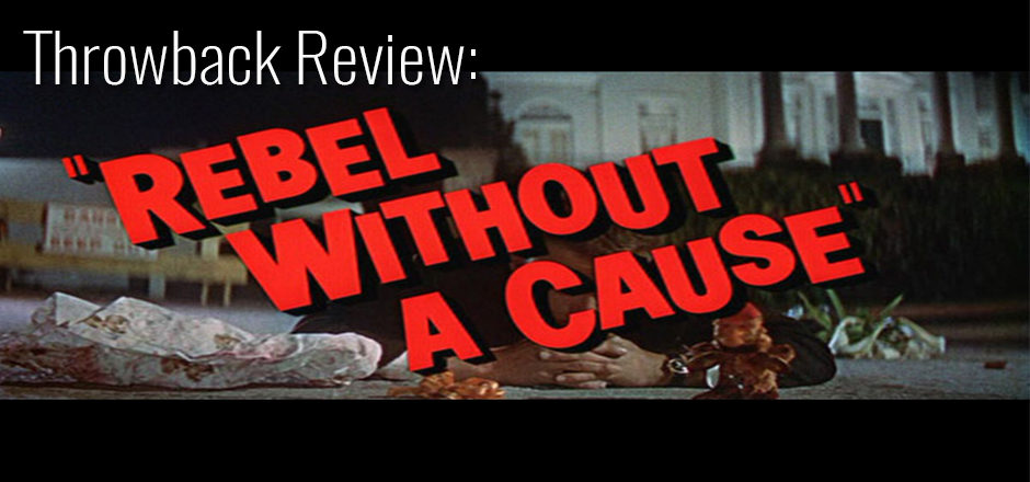Throwback Review: Rebel Without A Cause