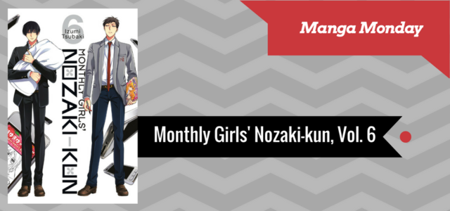 REVIEW: Monthly Girls' Nozaki-kun, Vol. 6