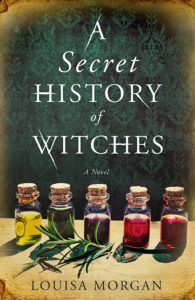 Cover for Louisa Morgan's A Secret History of Witches US hardcover edition Redhook