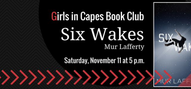 Book Club: SIX WAKES by Mur Lafferty