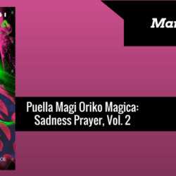 REVIEW: Puella Magi Oriko Magica: Sadness Prayer, Vol. 2